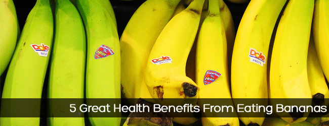 5 Great Health Benefits From Eating Bananas