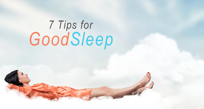 7 Tips For Good Sleep